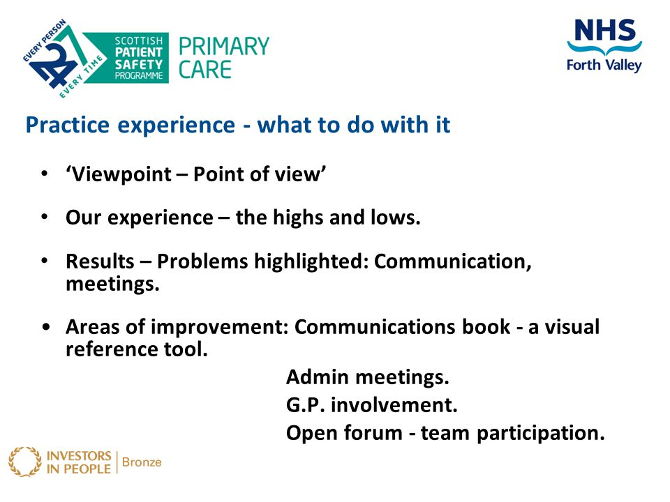 Practice experience - what to do with it 'Viewpoint – Point of view' Our experience – the highs and lows. Results – Problems highlighted: Communicatio