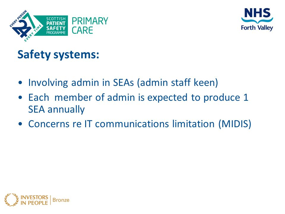Safety systems: Involving admin in SEAs (admin staff keen) Each member of admin is expected to produce 1 SEA annually Concerns re IT communications li