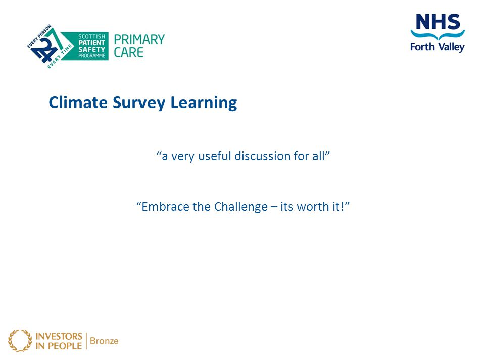 "Climate Survey Learning ""a very useful discussion for all"" ""Embrace the Challenge – its worth it!"""