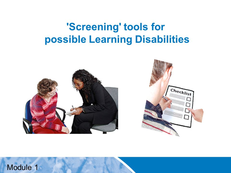 Positive Practice Positive Outcomes 'Screening' tools for possible Learning Disabilities Module 1