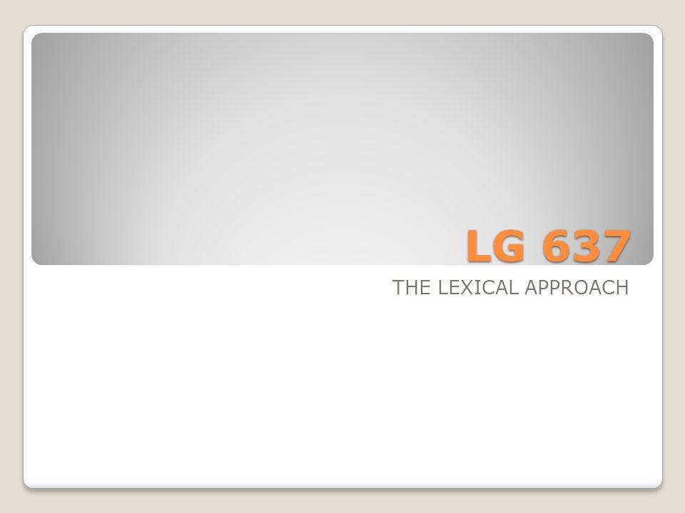 LG 637 THE LEXICAL APPROACH