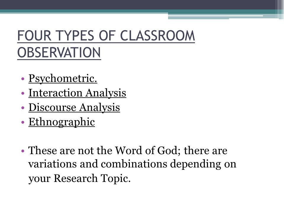 FOUR TYPES OF CLASSROOM OBSERVATION Psychometric.