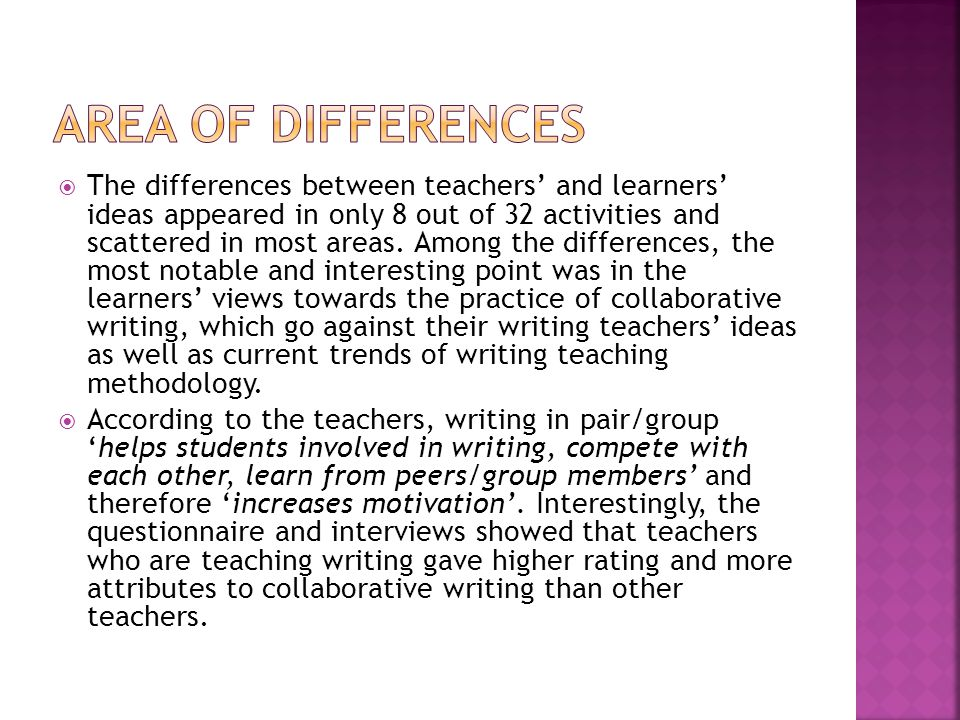  The differences between teachers' and learners' ideas appeared in only 8 out of 32 activities and scattered in most areas.