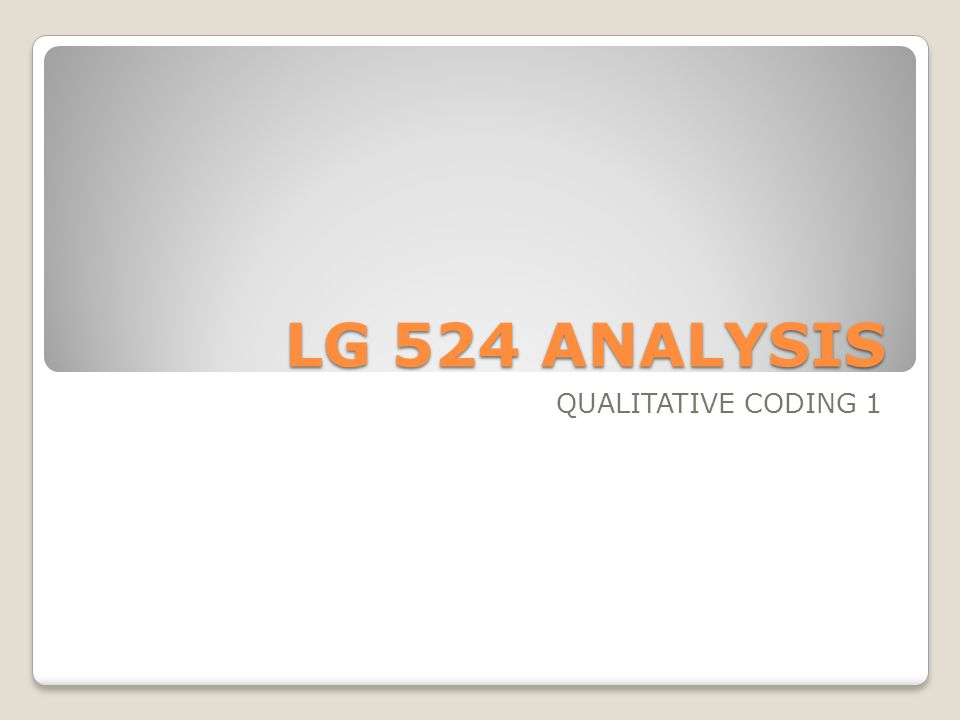 LG 524 ANALYSIS QUALITATIVE CODING 1