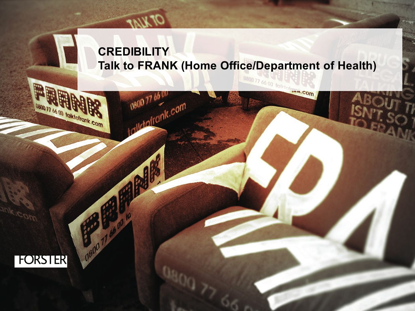 CREDIBILITY Talk to FRANK (Home Office/Department of Health)