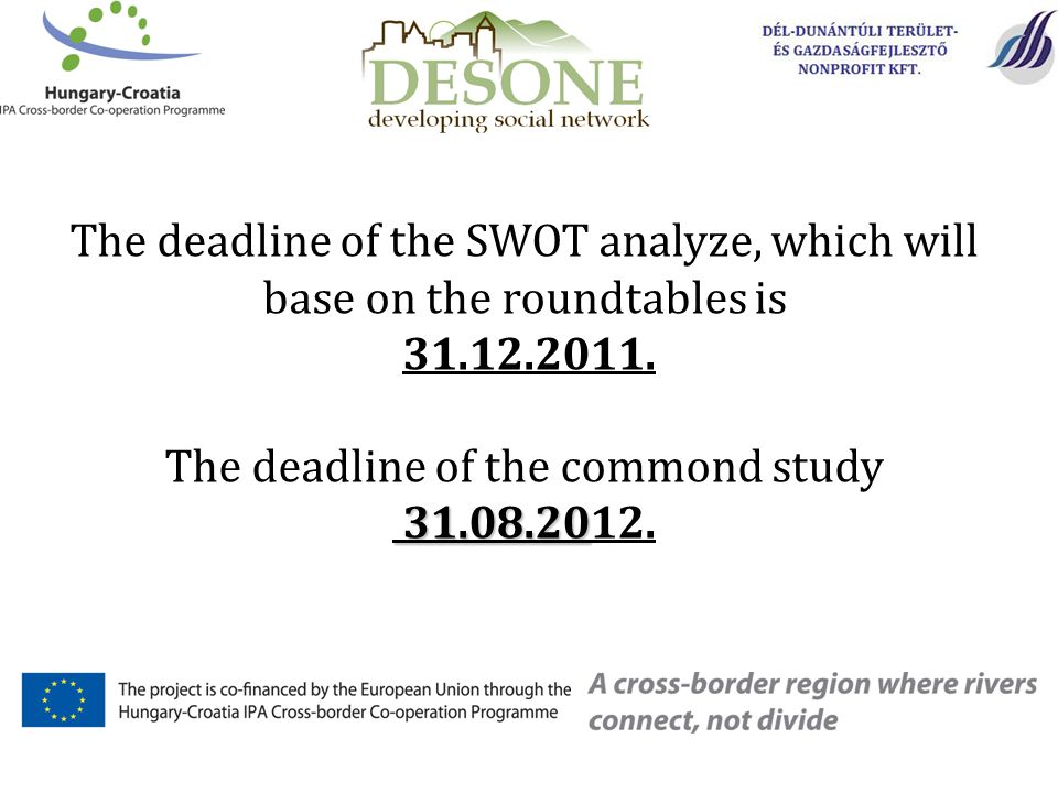 The deadline of the SWOT analyze, which will base on the roundtables is 31.12.2011.