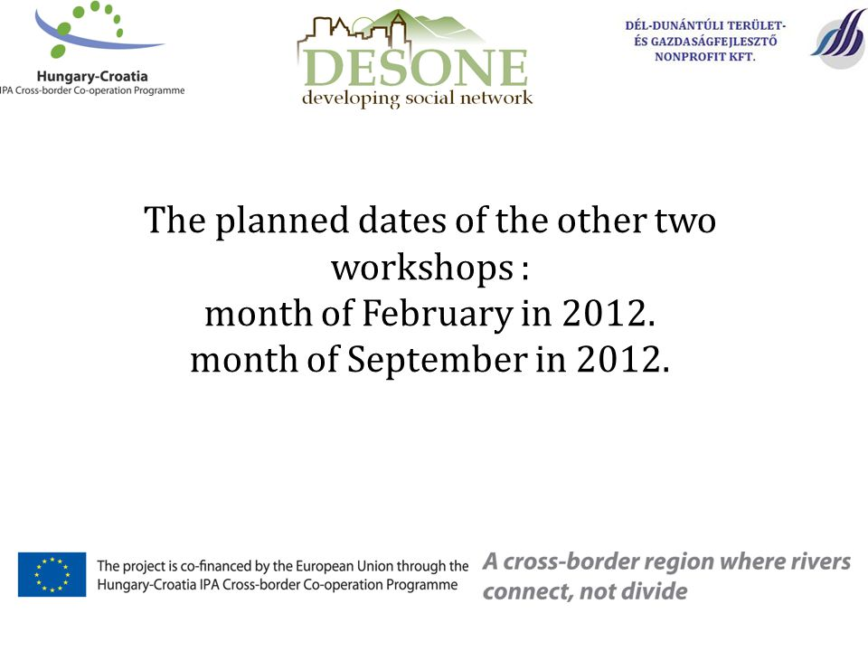 The planned dates of the other two workshops : month of February in 2012.