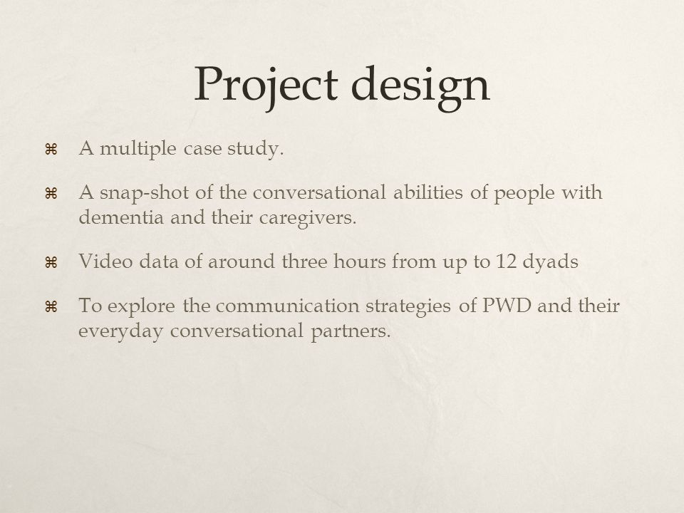 Project design  A multiple case study.
