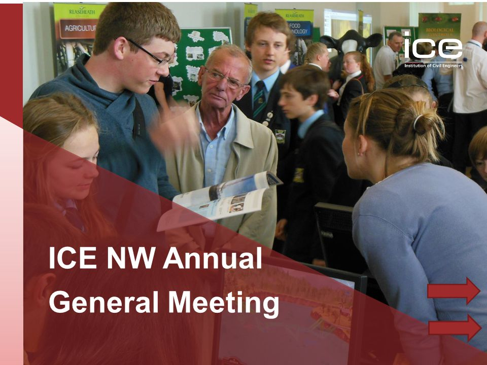 Institution of Civil Engineers NW Annual General Meeting 2014 3 ICE NW Annual General Meeting