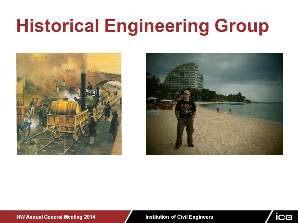 Institution of Civil Engineers NW Annual General Meeting 2014 Historical Engineering Group
