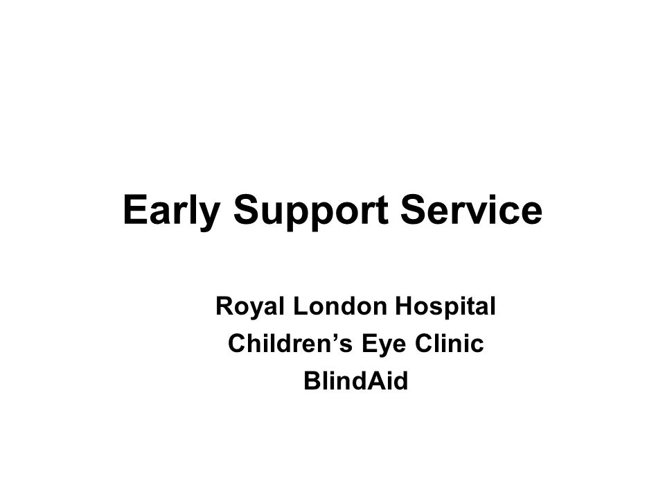 Royal London Hospital Children's Eye Clinic BlindAid Early Support Service