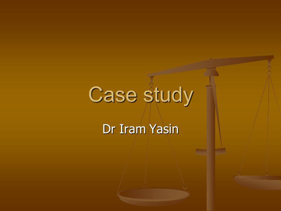 Case study Dr Iram Yasin
