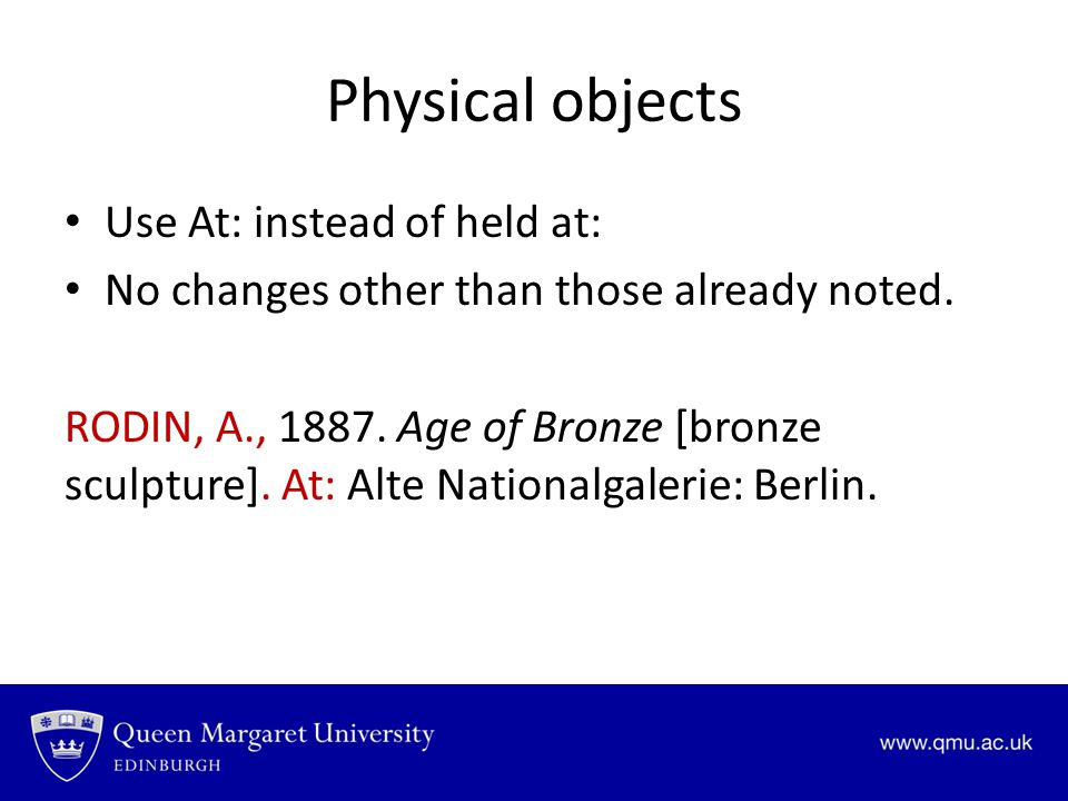 Physical objects Use At: instead of held at: No changes other than those already noted.