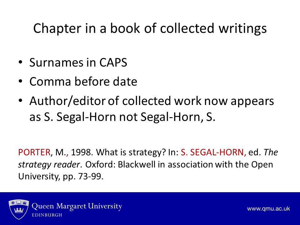 Chapter in a book of collected writings Surnames in CAPS Comma before date Author/editor of collected work now appears as S.