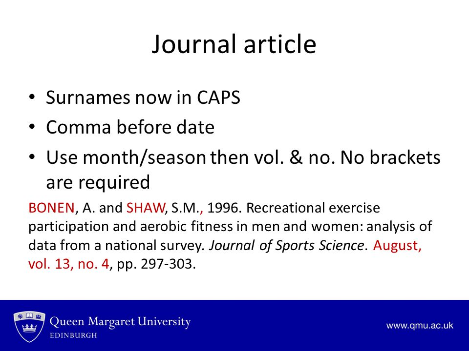 Journal article Surnames now in CAPS Comma before date Use month/season then vol.