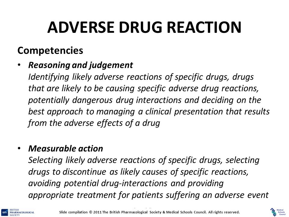 Prescribing Skills Assessment ADVERSE DRUG REACTION Competencies Reasoning and judgement Identifying likely adverse reactions of specific drugs, drugs