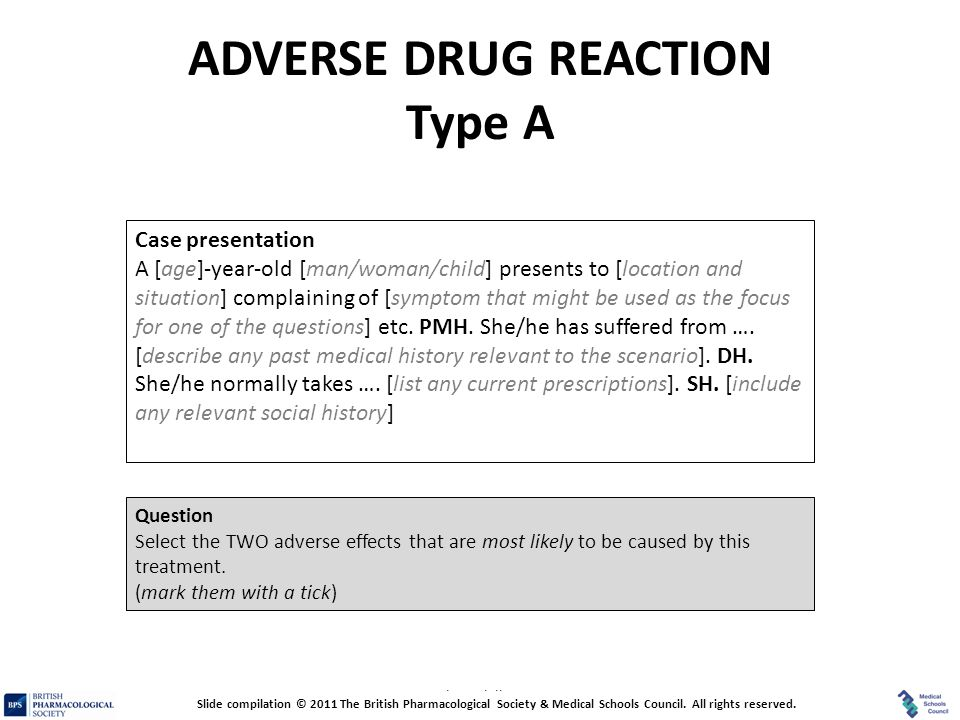Prescribing Skills Assessment ADVERSE DRUG REACTION Type A Question Select the TWO adverse effects that are most likely to be caused by this treatment