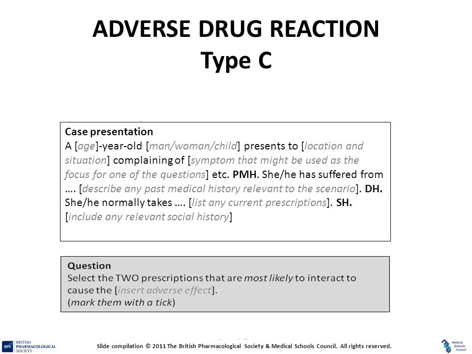 Prescribing Skills Assessment ADVERSE DRUG REACTION Type C Case presentation A [age]-year-old [man/woman/child] presents to [location and situation] c