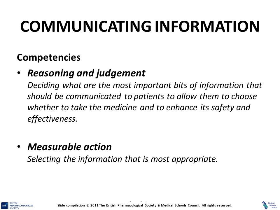 Prescribing Skills Assessment COMMUNICATING INFORMATION Competencies Reasoning and judgement Deciding what are the most important bits of information
