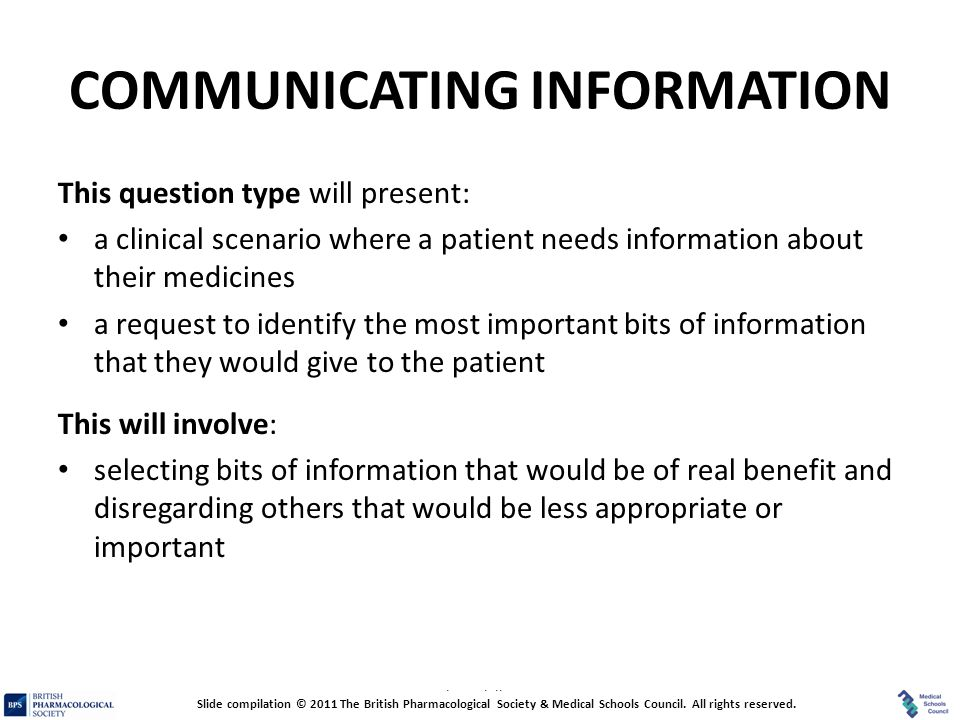 Prescribing Skills Assessment COMMUNICATING INFORMATION This question type will present: a clinical scenario where a patient needs information about t