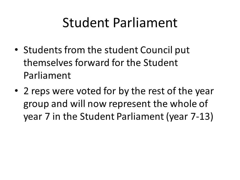 Student Parliament Students from the student Council put themselves forward for the Student Parliament 2 reps were voted for by the rest of the year g
