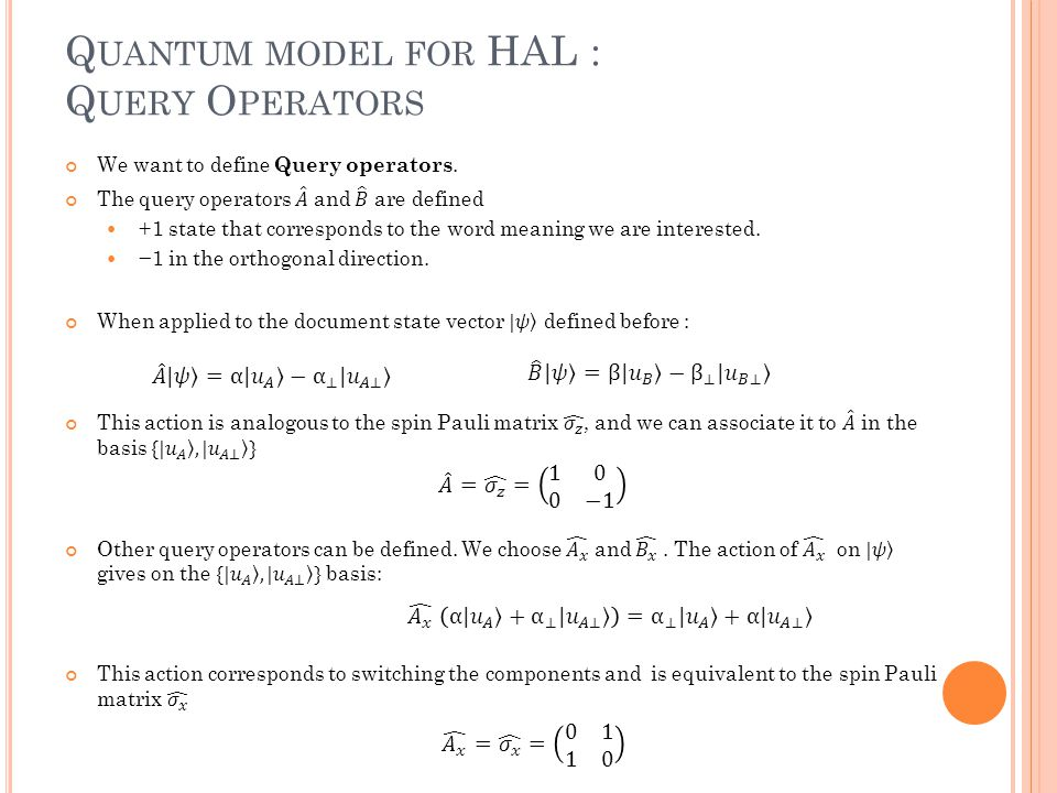 Q UANTUM MODEL FOR HAL : Q UERY O PERATORS
