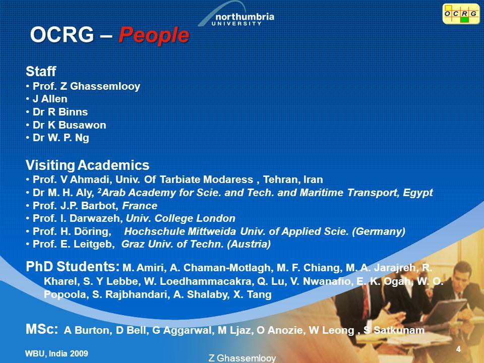 Staff Prof. Z Ghassemlooy J Allen Dr R Binns Dr K Busawon Dr W.