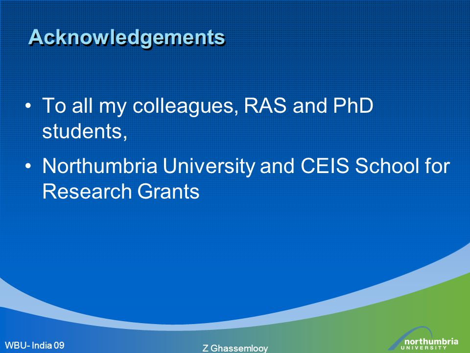 Z Ghassemlooy Acknowledgements To all my colleagues, RAS and PhD students, Northumbria University and CEIS School for Research Grants WBU- India 09