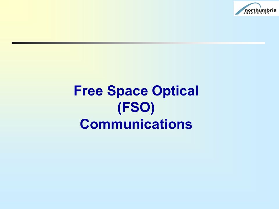 Free Space Optical (FSO) Communications