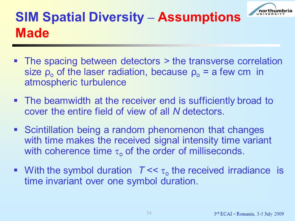 SIM Spatial Diversity – Assumptions Made  The spacing between detectors > the transverse correlation size ρ o of the laser radiation, because ρ o = a