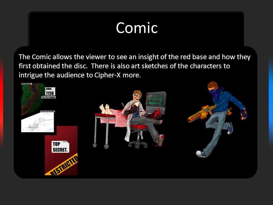 Comic The Comic allows the viewer to see an insight of the red base and how they first obtained the disc.