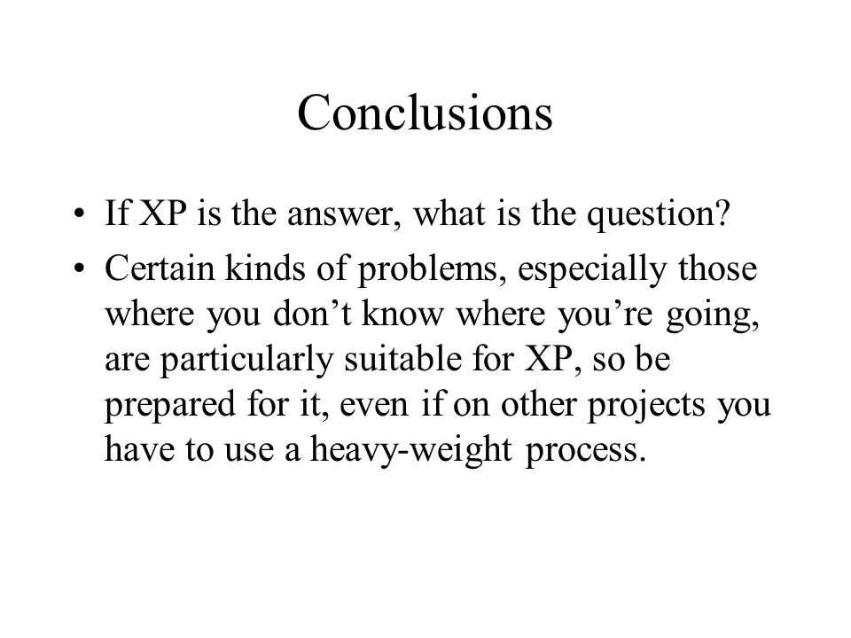 Conclusions If XP is the answer, what is the question.