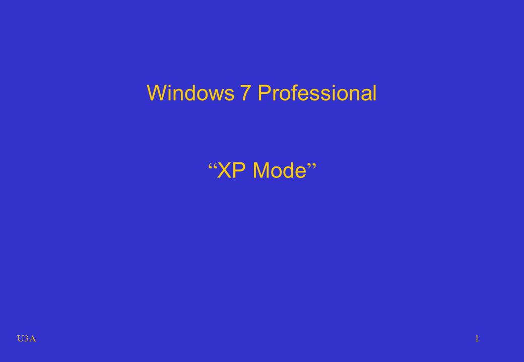 U3A1 Windows 7 Professional XP Mode