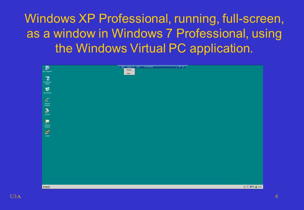 U3A6 Windows XP Professional, running, full-screen, as a window in Windows 7 Professional, using the Windows Virtual PC application.