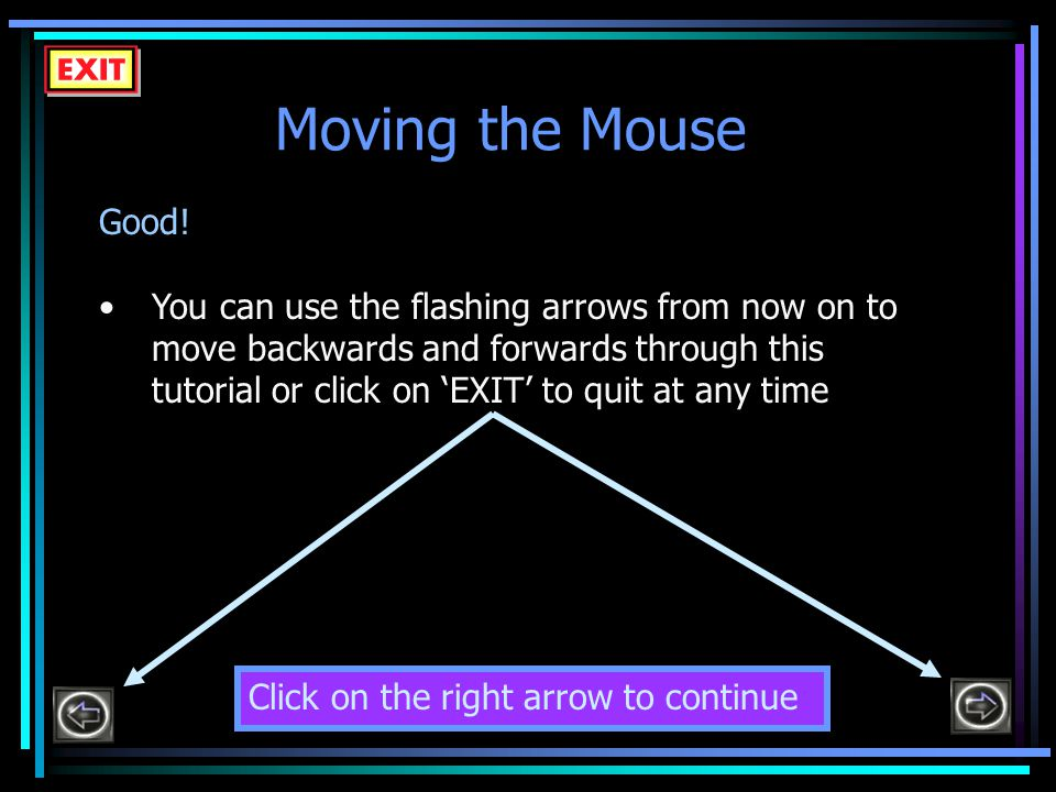 Moving the Mouse Good.