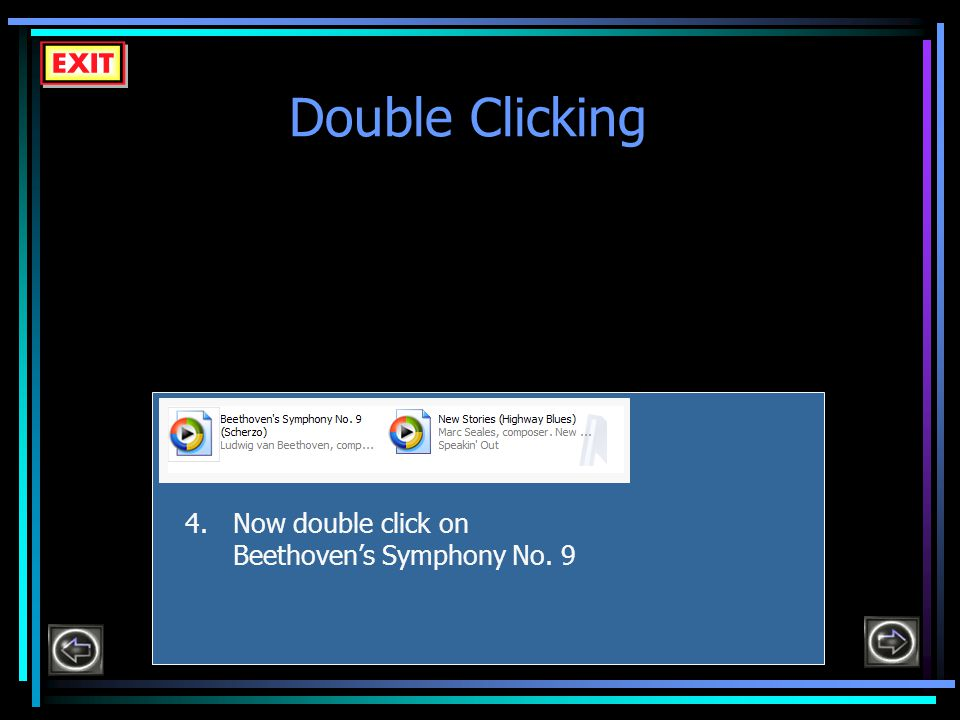 Double Clicking 4.Now double click on Beethoven's Symphony No. 9