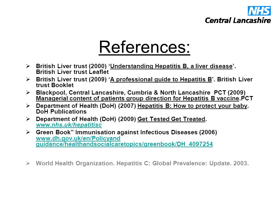 References:  British Liver trust (2000) 'Understanding Hepatitis B, a liver disease'.
