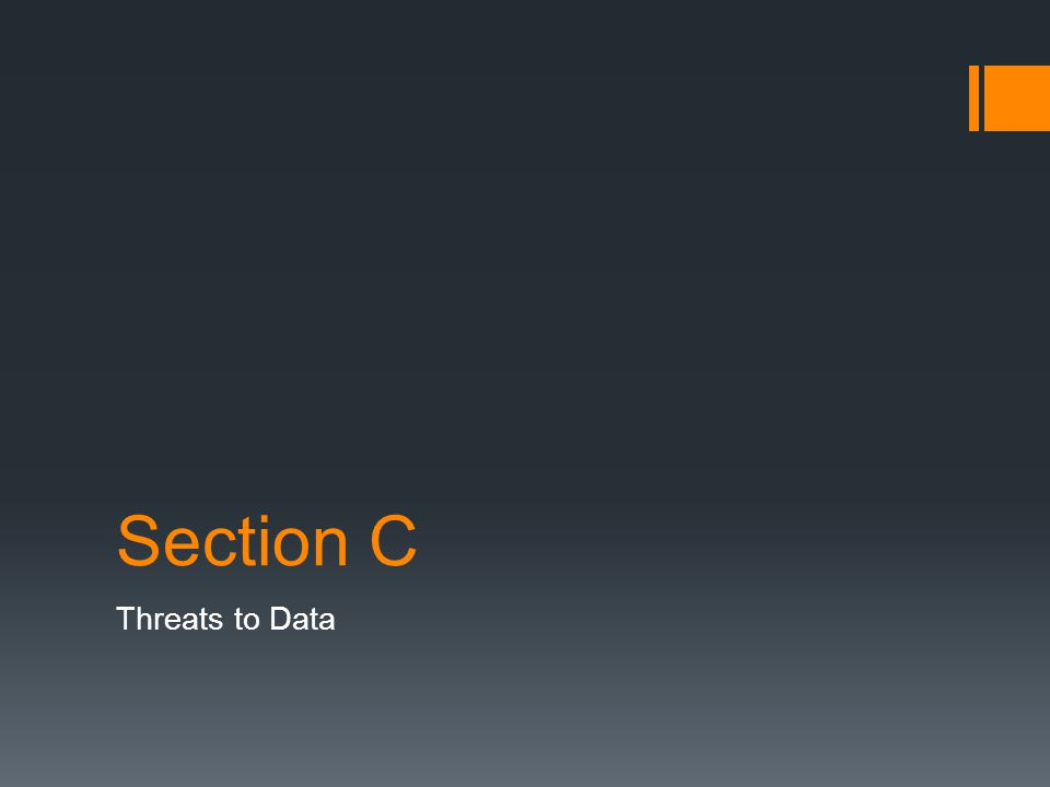 Section C Threats to Data