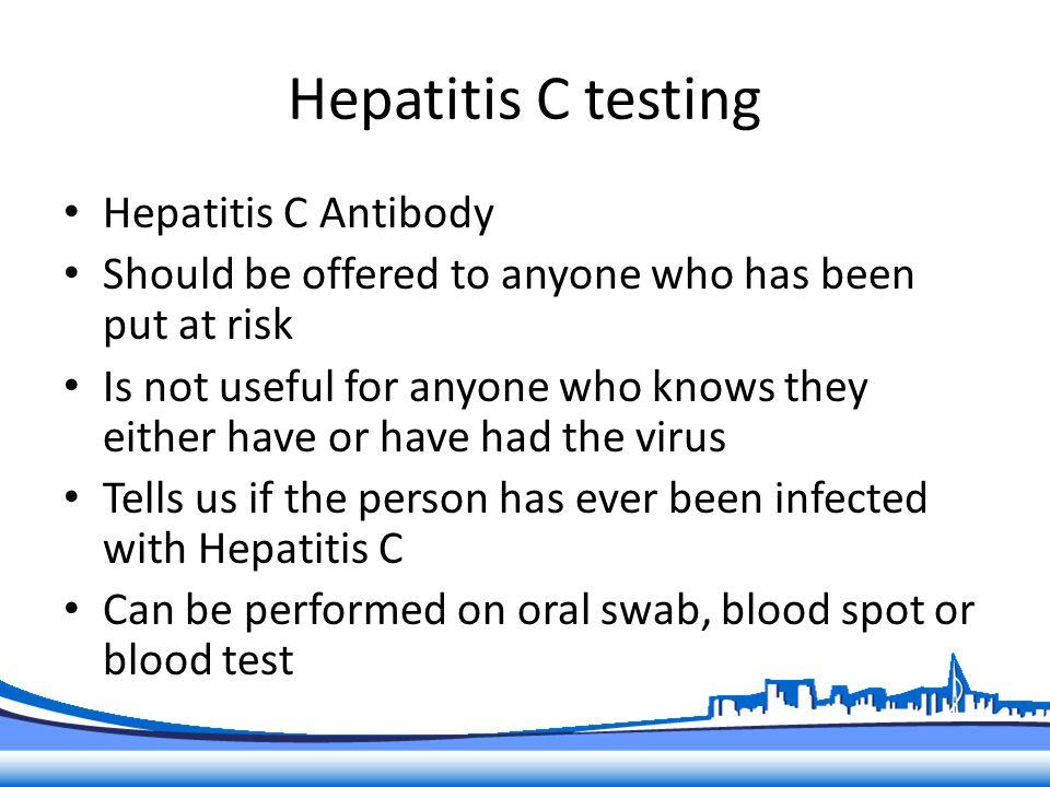 Oral swab testing: -Hepatitis C Antibody -Result in 20-40 minutes Oral Swab Testing