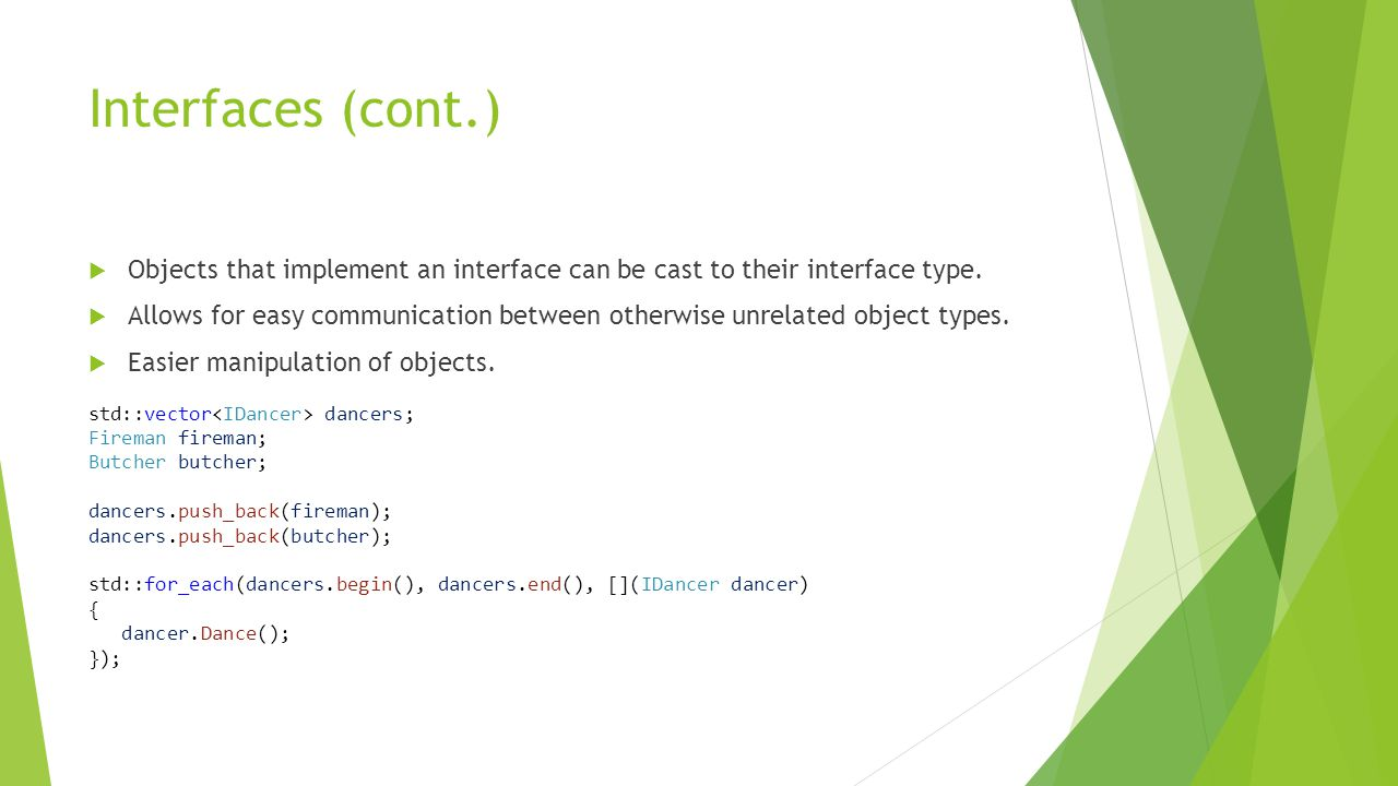 Interfaces (cont.)  Objects that implement an interface can be cast to their interface type.