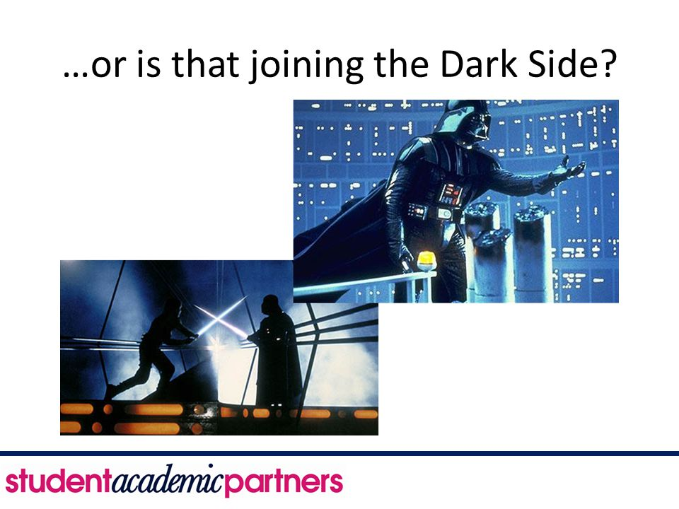 …or is that joining the Dark Side?