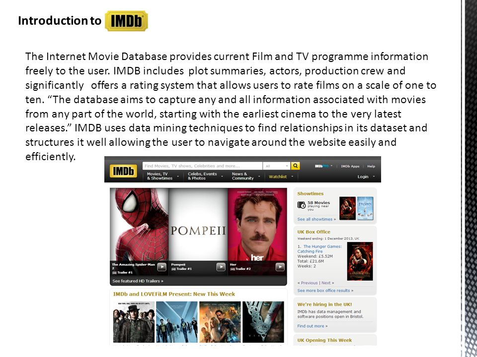 The Internet Movie Database provides current Film and TV programme information freely to the user.