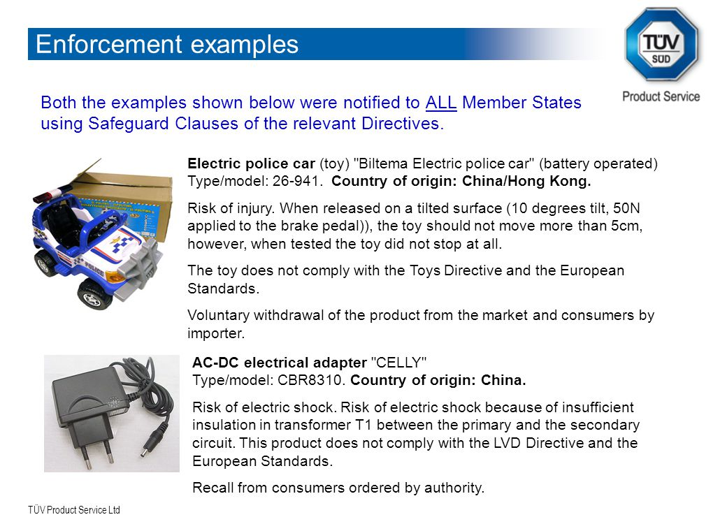 TÜV Product Service Ltd Enforcement examples Both the examples shown below were notified to ALL Member States using Safeguard Clauses of the relevant