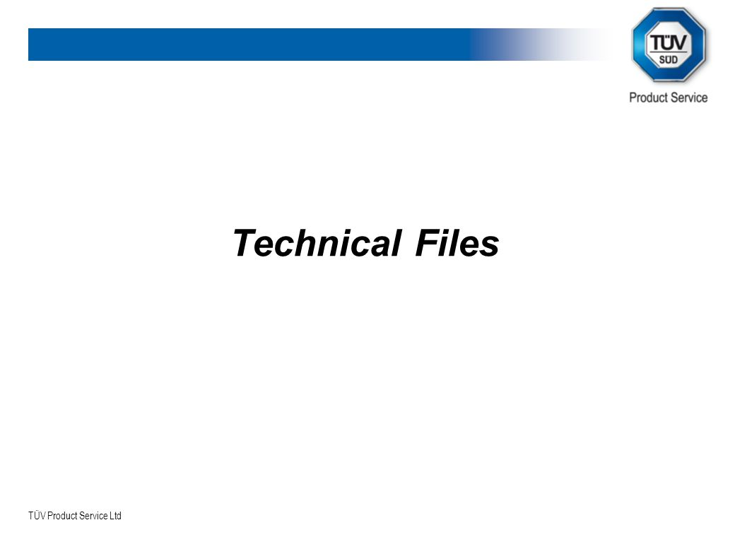 TÜV Product Service Ltd Technical Files