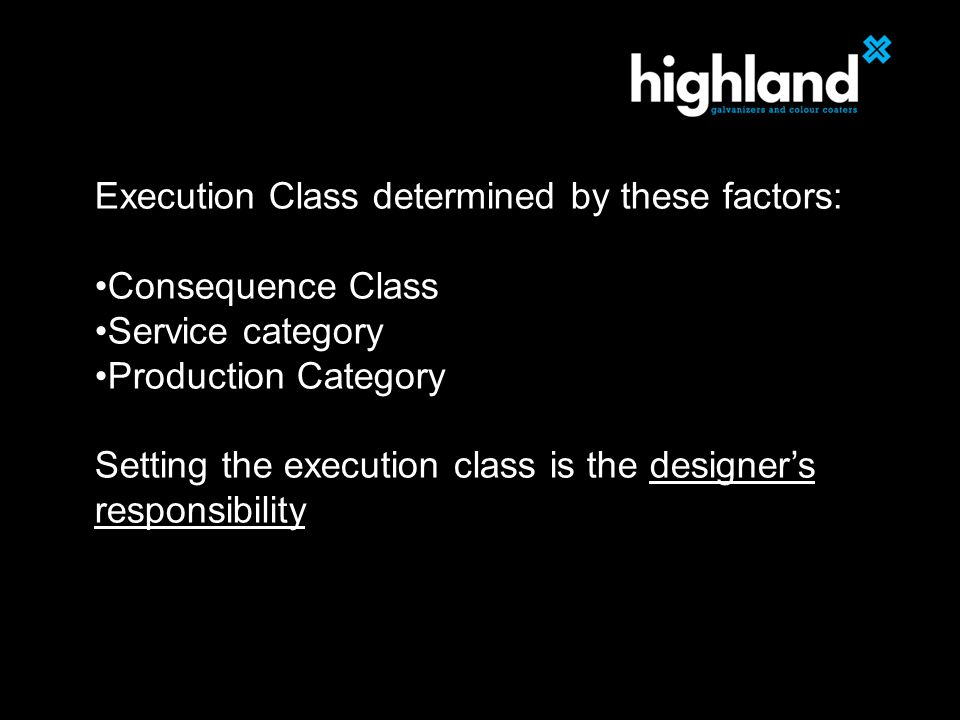 Execution Class determined by these factors: Consequence Class Service category Production Category Setting the execution class is the designer's responsibility