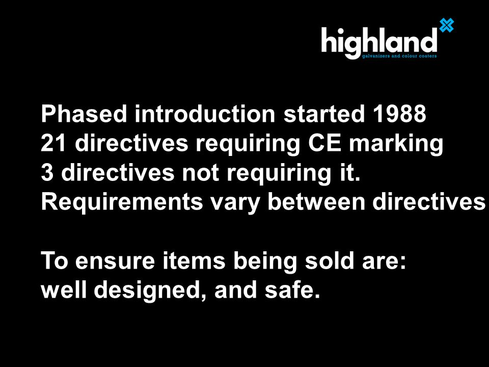Phased introduction started directives requiring CE marking 3 directives not requiring it.