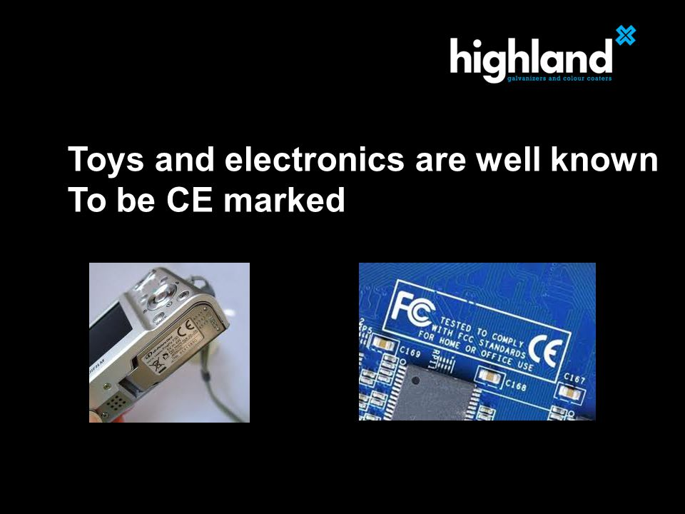 Toys and electronics are well known To be CE marked