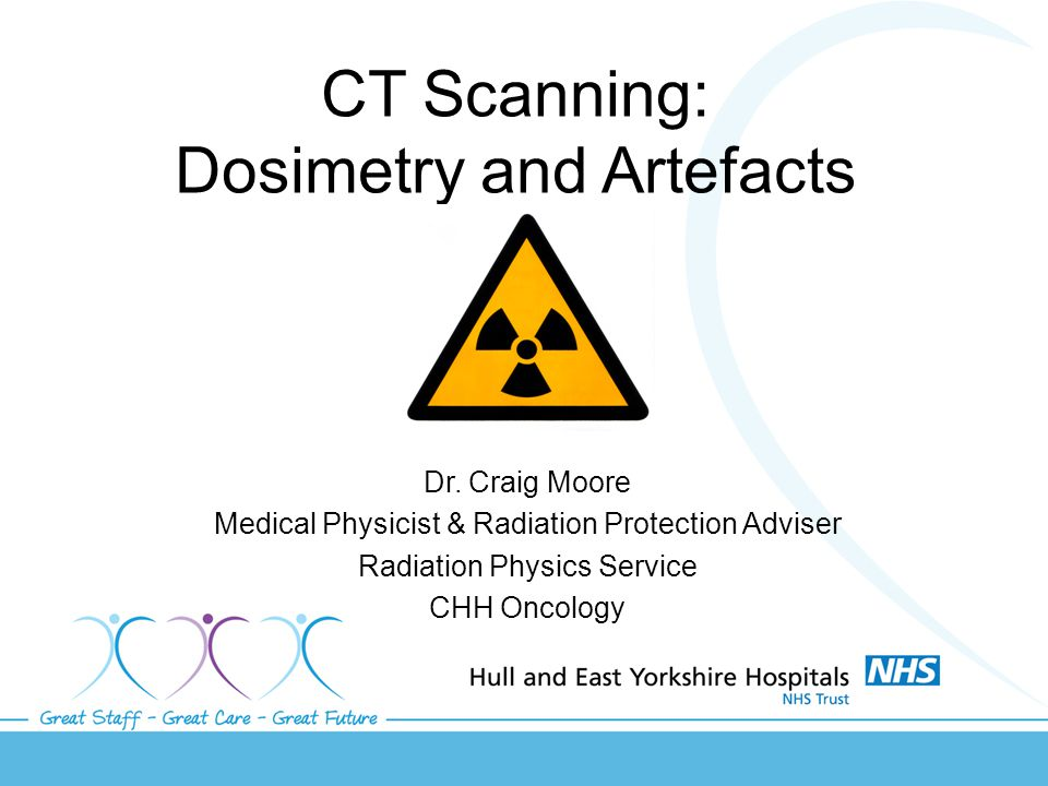 CT Scanning: Dosimetry and Artefacts Dr.