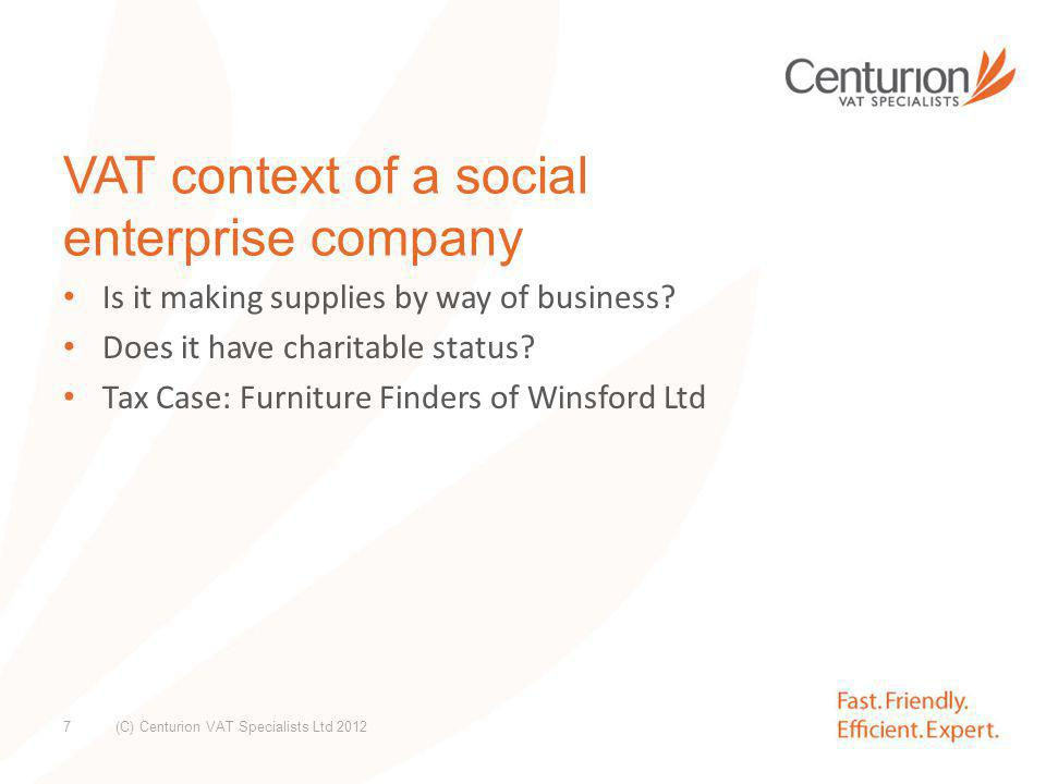 Business and Non-business ActivityBusinessExemptTaxable Non- business (C) Centurion VAT Specialists Ltd 2012 8