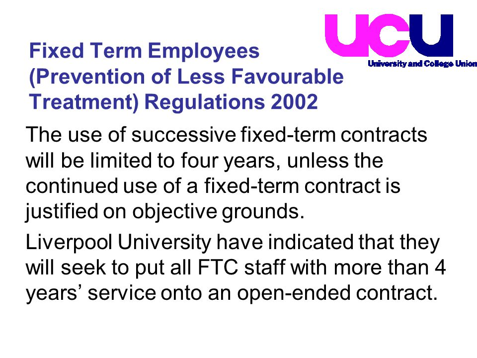 The use of successive fixed-term contracts will be limited to four years, unless the continued use of a fixed-term contract is justified on objective grounds.